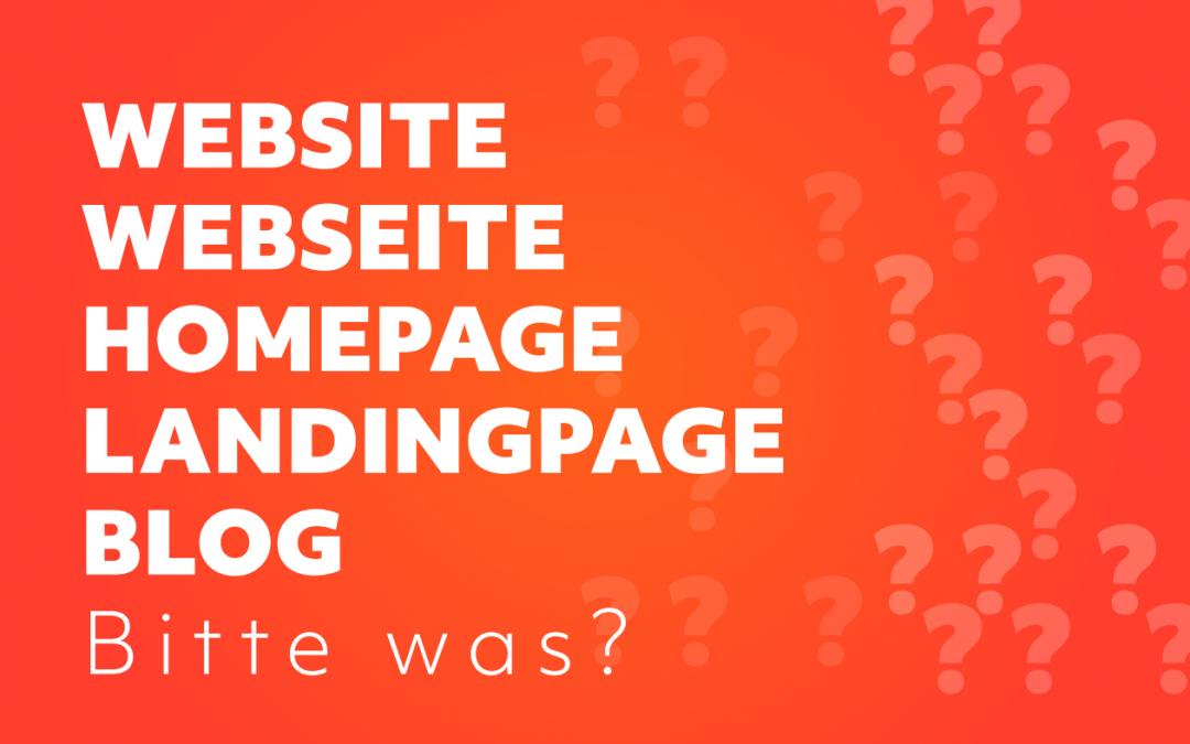 Homepage, Website, Webseite, Landing Page – Was ist der Unterschied?